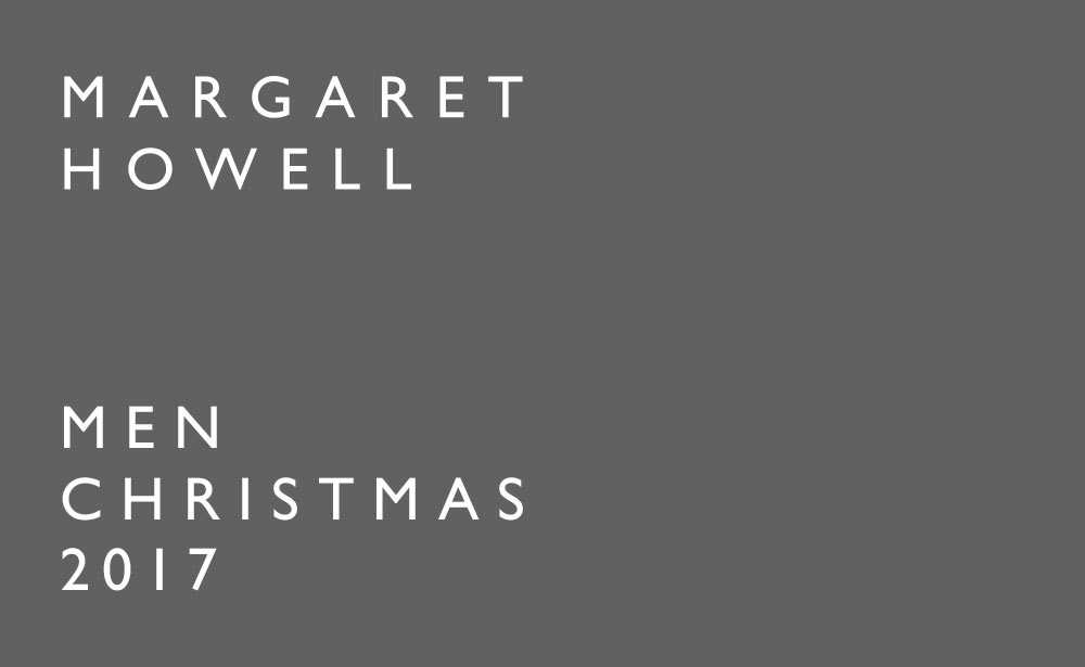 MARGARET HOWELL MEN CHRISTMAS 2017