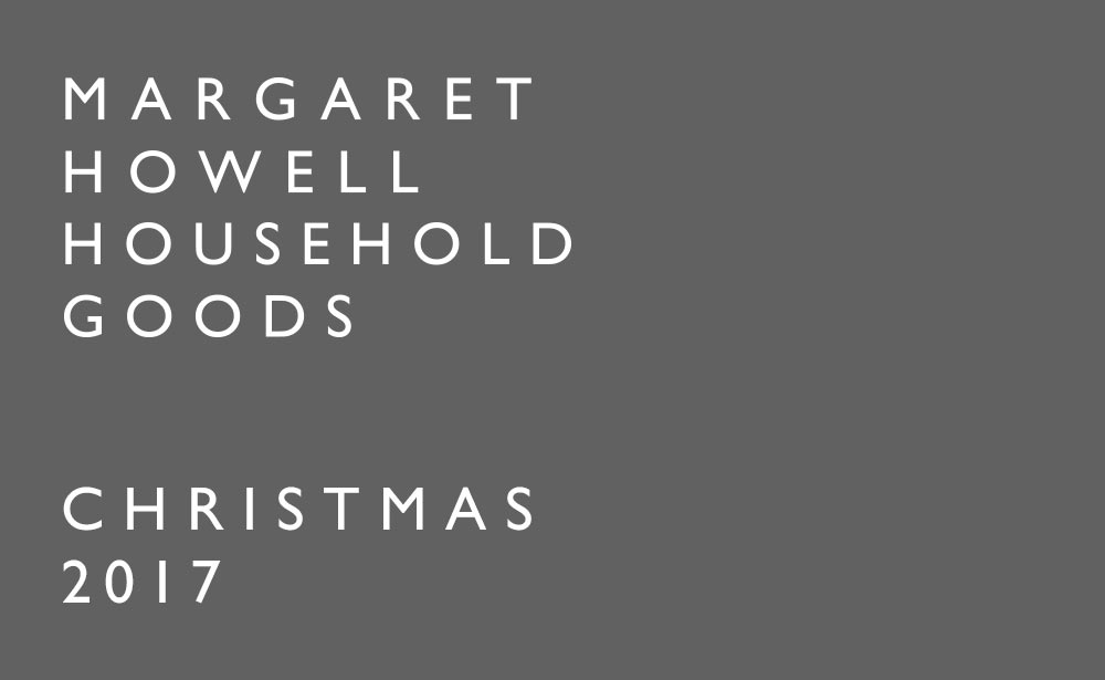 MARGARET HOWELL HOUSEHOLD GOODS CHRISTMAS 2017