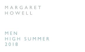 MARGARET HOWELL MEN HIGH SUMMER 2018